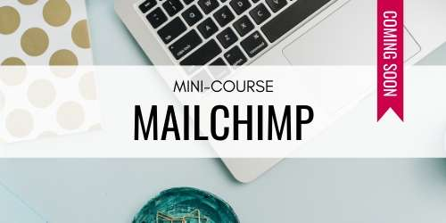 Daring Design Co Mailchimp Mini-Course