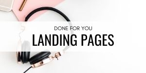 Done For You Landing Pages